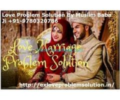 Love Problem Solution Muslim Baba Ji in Chandigarh +91-9780320786